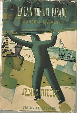 EN LA NOCHE DEL PASADO. (RANDOM HARVEST).: HILTON, James.