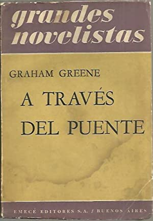 A TRAVES DEL PUENTE.: GREENE, Graham.
