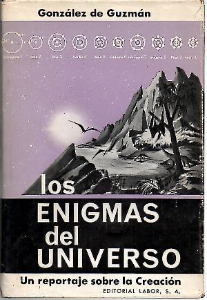 LOS ENIGMAS DEL UNIVERSO. UN REPORTAJE SOBRE: GONZALEZ DE GUZMAN,