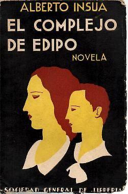 EL COMPLEJO DE EDIPO.: INSUA, Alberto.