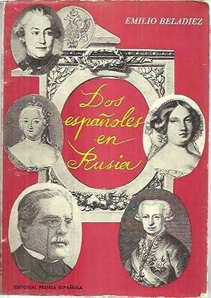 DOS ESPAÑOLES EN RUSIA. EL MARQUES DE ALMODOVAR 1761 - 1763 Y DON JUAN VALERA 1856 - 1857.: ...