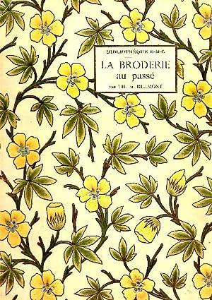 LA BRODERIE AU PASSE.: DILLMONT, Th. De.