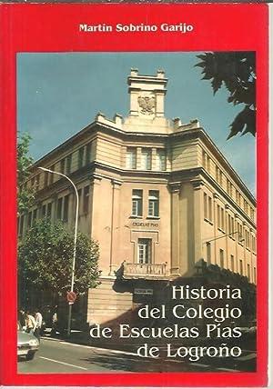 HISTORIA DEL COLEGIO DE ESCUELAS PIAS DE LOGROÑO.: SOBRINO GARIJO, Martín.