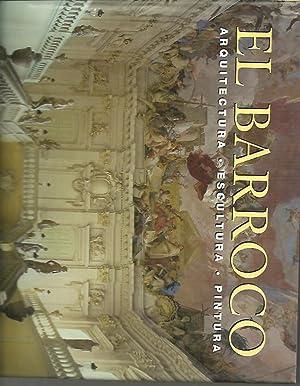EL BARROCO. ARQUITECTURA, ESCULTURA, PINTURA.: TOMAN, Rolf (ed.).