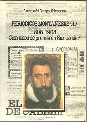 PERIODICOS MONTAÑESES. I. 1808-1908. CIEN AÑOS DE PRENSA EN SANTANDER.: DEL CAMPO ...