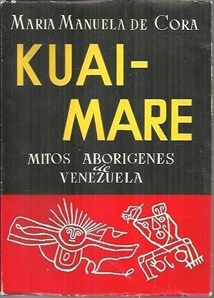 KUAI - MARE. MITOS ABORIGENES DE VENEZUELA.: CORA, María Manuela