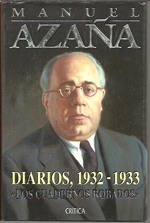 DIARIOS 1932 - 1933. LOS CUADERNOS ROBADOS.: AZAÑA, Manuel.