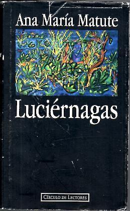 LUCIERNAGAS.: MATUTE, Ana María.