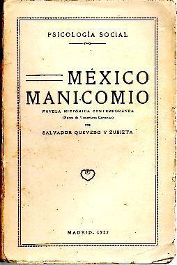 MEXICO MANICOMIO.: QUEVEDO Y ZUBIETA, Salvador.