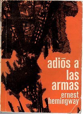 ADIOS A LAS ARMAS.: HEMINGWAY, Ernest.