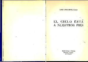 EL CIELO ESTA A NUESTROS PIES.: FEUCHTWANGER, Lion.