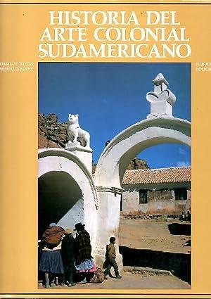 HISTORIA DEL ARTE COLONIAL SUDAMERICANO. SUDAMERICA HISPANA: BAYON, Damián. MARX,