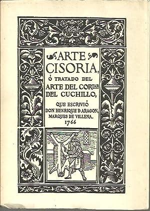 ARTE CISORIA O TRATADO DEL ARTE DEL: VILLENA, Marqués de.