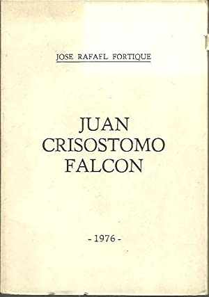 JUAN CRISOSTOMO FALCON.: FORTIQUE, José Rafael.