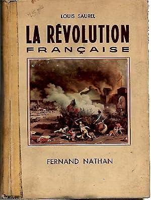 LA REVOLUTION FRANÇAISE.: SAUREL, Louis.