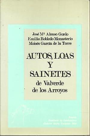 AUTOS, LOAS Y SAINETES DE VALVERDE DE: ALONSO GORDO, José