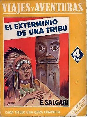 EL EXTERMINIO DE UNA TRIBU.: SALGARI, Emilio.