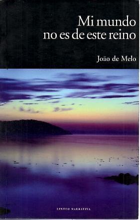 MI MUNDO NO ES DE ESTE REINO.: MELO, João de.
