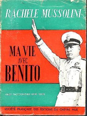 MA VIE AVEC BENITO.: MUSSOLINI, Rachele.