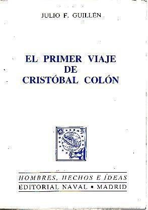EL PRIMER VIAJE DE CRISTOBAL COLON.: GUILLEN, Julio F.