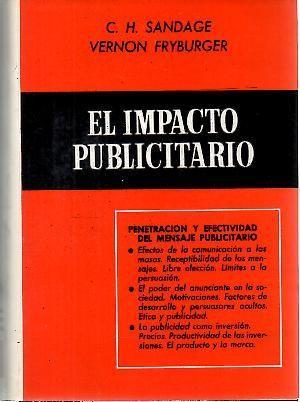 EL IMPACTO PUBLICITARIO.: SANDAGE, C. H. FRYBURGER, Vernon.