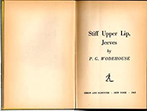 STIFF UPPER LIP, JEEVES.: WODEHOUSE, P. G.