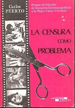 LA CENSURA COMO PROBLEMA. RECOPILACION DE LOS ARTICULOS PUBLICADOS EN EL PERIODICO EL ADELANTADO DE...