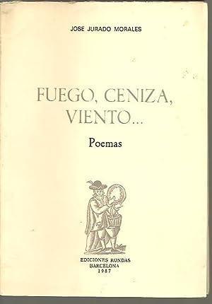FUEGO, CENIZA, VIENTO POEMAS.: JURADO MORALES, José.