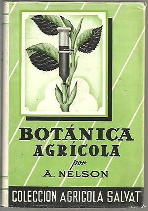 BOTANICA AGRICOLA.: NELSON, Alexander.