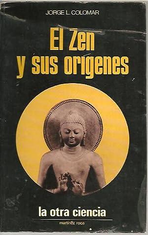 EL ZEN Y SUS ORIGENES.: COLOMAR, Jorge L.