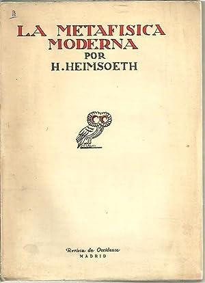 LA METAFISICA MODERNA.: HEIMSOETH, Heinz.
