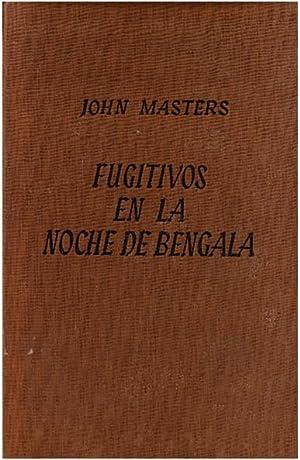 FUGITIVOS EN LA NOCHE DE BENGALA.: MASTERS, John.