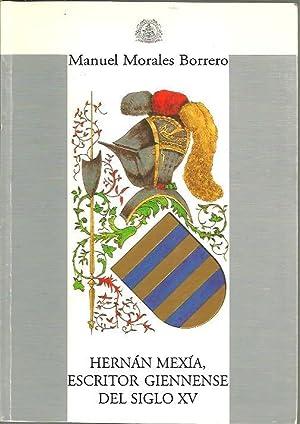 HERNAN MEXIA, ESCRITOR GIENNENSE DEL SIGLO XV.: MORALES BORRERO, Manuel.