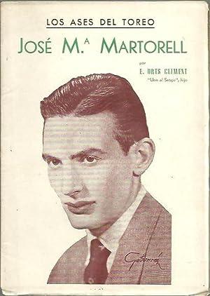 LOS ASES DEL TOREO. JOSE M. MARTORELL.: ORTS CLIMENT, E.