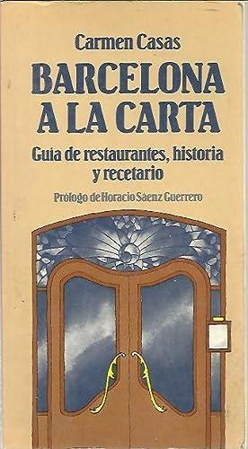 BARCELONA A LA CARTA. GUIA DE RESTAURANTES,: CASAS, Carmen.
