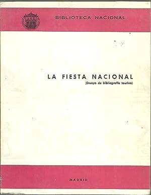 LA FIESTA NACIONAL. (ENSAYO DE BIBLIOGRAFIA TAURINA).: BIBLIOTECA NACIONAL.