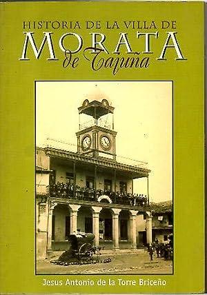 HISTORIA DE LA VILLA DE MORATA DE TAJUÑA.: TORRE BRICEÑO, Jesús Antonio de la.