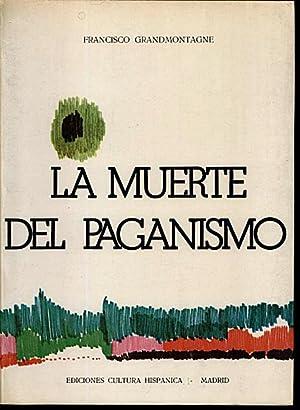 LA MUERTE DEL PAGANISMO Y OTROS ENSAYOS.: GRANDMONTAGNE, Francisco.