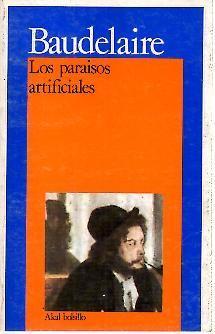 LOS PARAISOS ARTIFICIALES.: BAUDELAIRE, Charles.