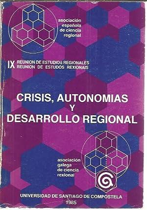 CRISIS, AUTONOMIAS Y DESARROLLO REGIONAL. IX REUNION: ASOCIACION ESPAÑOLA DE