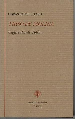 OBRAS COMPLETAS. I. CIGARRALES DE TOLEDO.: MOLINA, Tirso de.