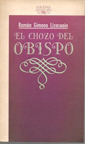 EL CHOZO DEL OBISPO.: GIMENO LIZASOAIN, Ramón.