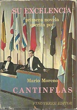 SU EXCELENCIA.: MORENO, Mario (Cantinflas).