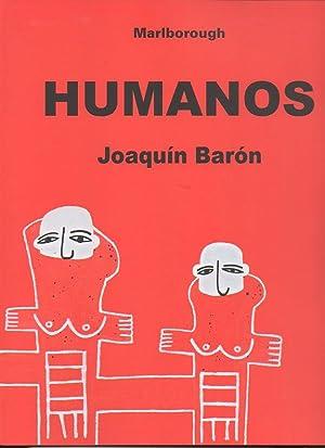 JOAQUIN BARON. HUMANOS. MARLBOROUGH MADRID. 11 SEPTIEMBRE-18: CATALOGO.