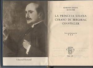 LA PRINCESA LEJANA. CYRANO DE BERGERAC. CHANTECLER.: ROSTAND, Edmond Eugene.