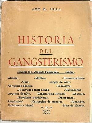 HISTORIA DEL GANGSTERISMO.: HULL, Joe S.