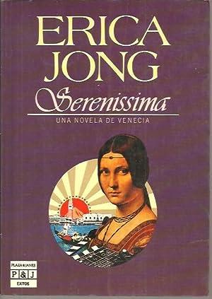 SERENISSIMA. UNA NOVELA DE VENECIA.: JONG, Erica.