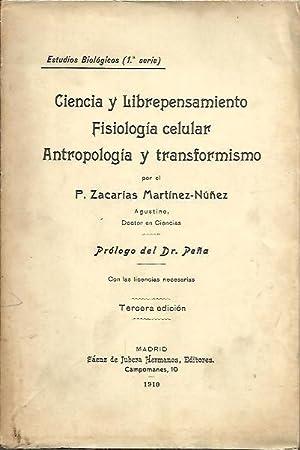CIENCIA Y LIBREPENSAMIENTO. FISIOLOGIA CELULAR. ANTROPOLOGIA Y TRANSFORMISMO.: MARTINEZ-NUÑEZ, ...