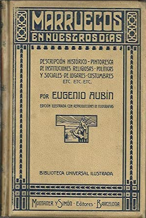 MARRUECOS EN NUESTROS DIAS. DESCRIPCION HISTORICO-PINTORESCA DE: AUBIN, Eugenio.