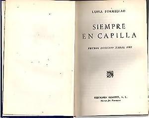 SIEMPRE EN CAPILLA.: FORRELLAD, Luisa.